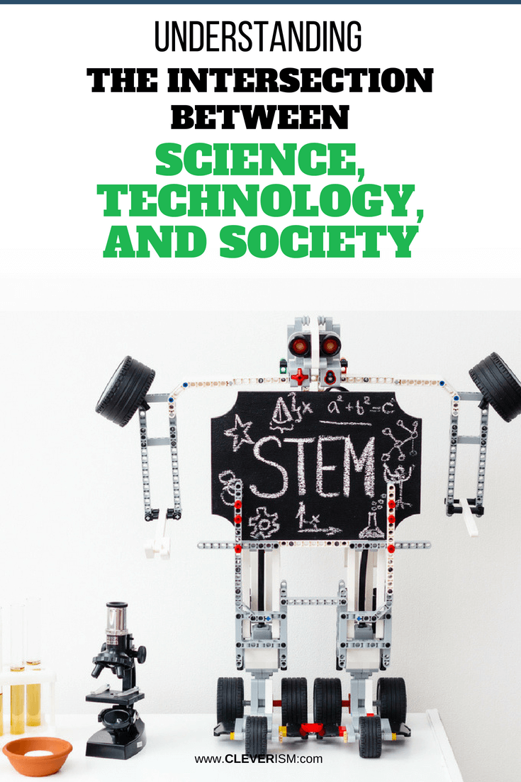 Understanding the Intersection between Science, Technology, and Society - #Science #Technology #Society #STEM #ScienceTechnologySociety
