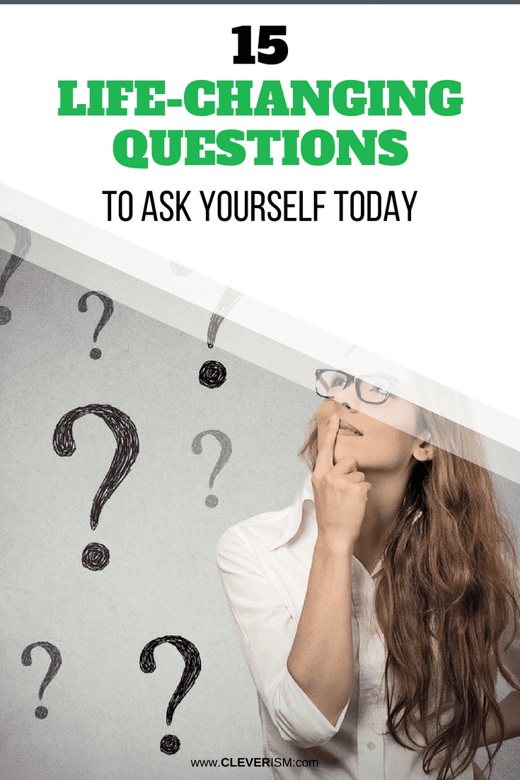 15 Life-Changing Questions to Ask Yourself Today - #LifeChangingQuestions #LifeChangers #AskYourself