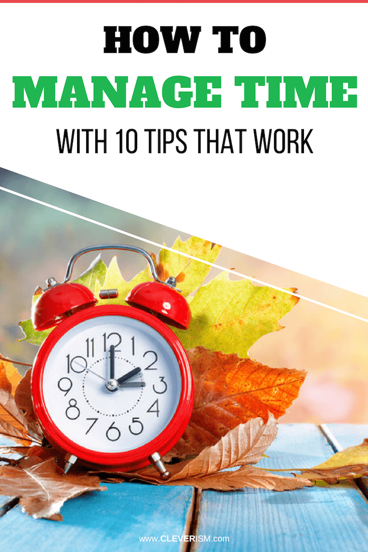 How to Manage Time With 10 Tips That Work - #ManageTime #TipsForTimeManagement #TimeManagement #Cleverism