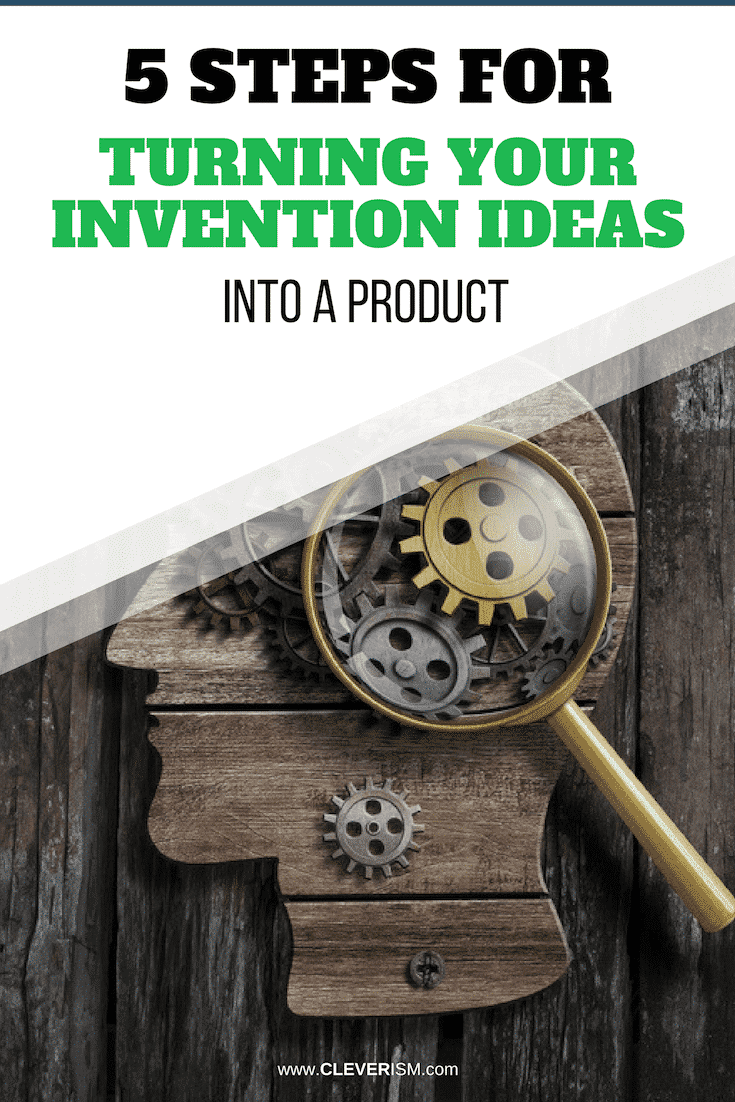 5 Steps for Turning Your Invention Ideas Into a Product - #InventionIdeas #TurningIdeasIntoProduct #Invention #IdeaToProduct #Cleverism