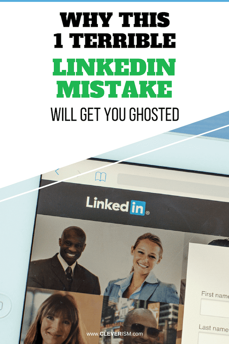 Why This 1 Terrible LinkedIn Mistake Will Get You Ghosted - #LinkedInMistake #LinkedIn #GhostingOnLinkedin #Cleverism