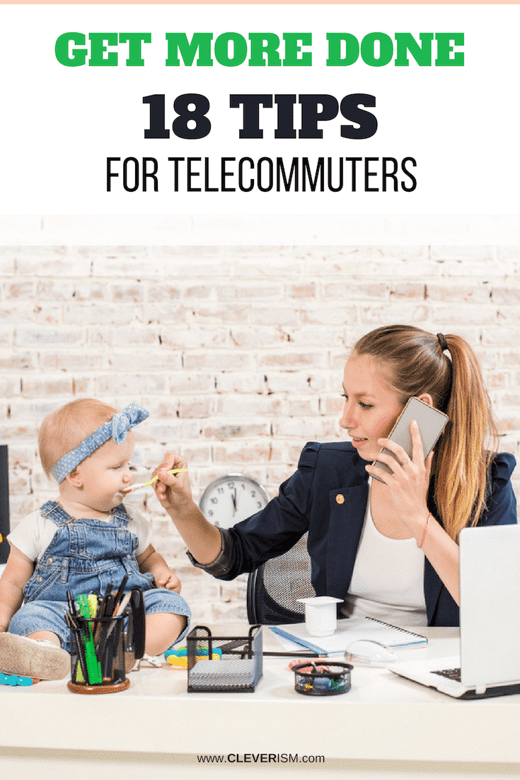 Get More Done - 18 Tips for Telecommuters - #GetMoreDone #TipsForTelecommuters