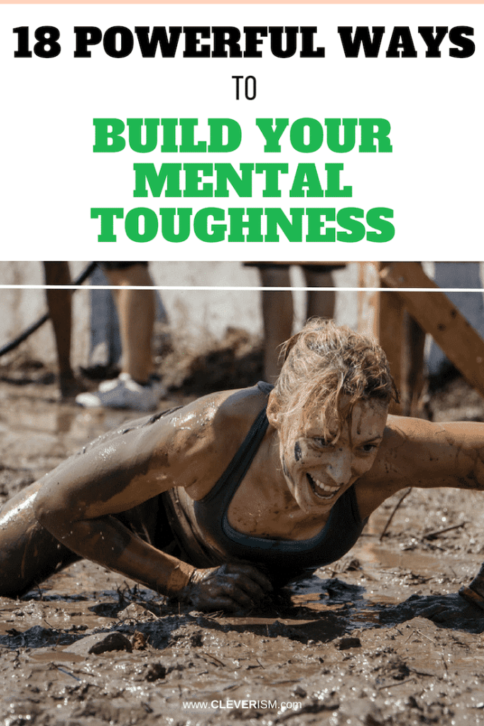 18 Powerful Ways to Build Your Mental Toughness