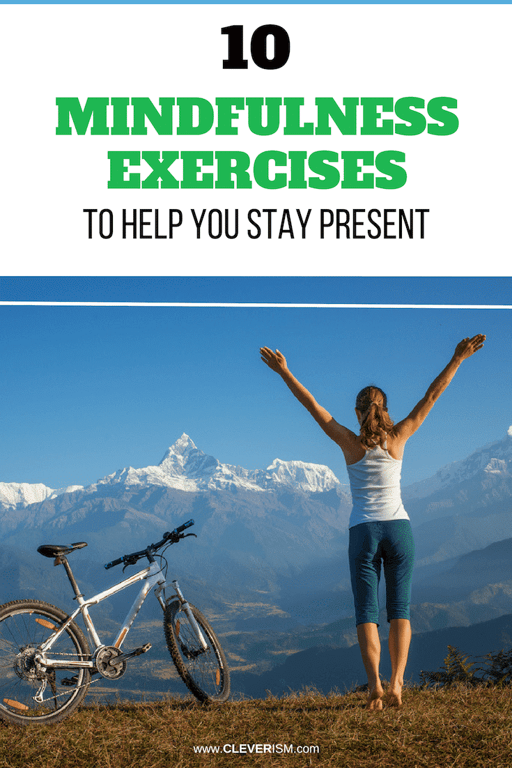 10 Mindfulness Exercises To Help You Stay Present - #Mindfulness #MindfulnessExercises #StayPresent #Cleverism