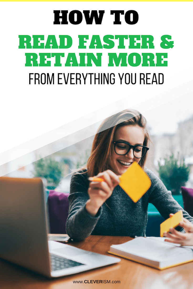 How To Read Faster And Retain More From Everything You Read - #ReadFaster #RetainingMoreFromReading #Cleverism