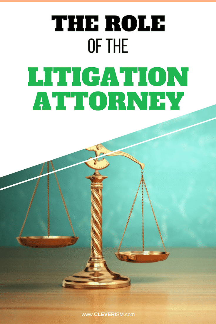 The Role of the Litigation Attorney Before, During, and After the Court Process - #LitigationAttorney #CourtProcess #Litigation #Cleverism