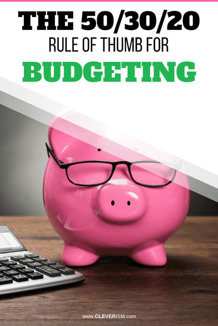 The 50/30/20 Rule of Thumb for Budgeting - #Budgeting #503020RuleOfThumb #RuleOfThumbForBudgeting #Cleverism