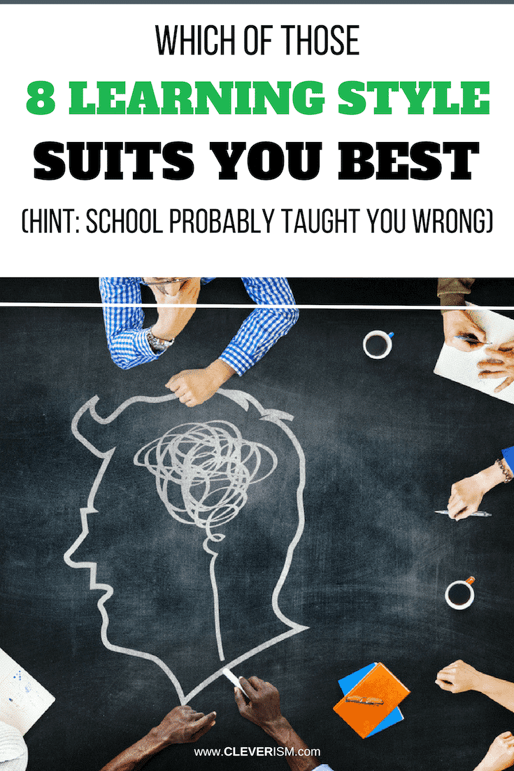Which of Those 8 Learning Style Suits You Best (Hint: School Probably Taught You Wrong) - #LearningStyles #Learning #Cleverism