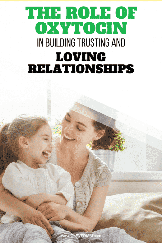 The Role of Oxytocin in Building Trusting and Loving Relationships