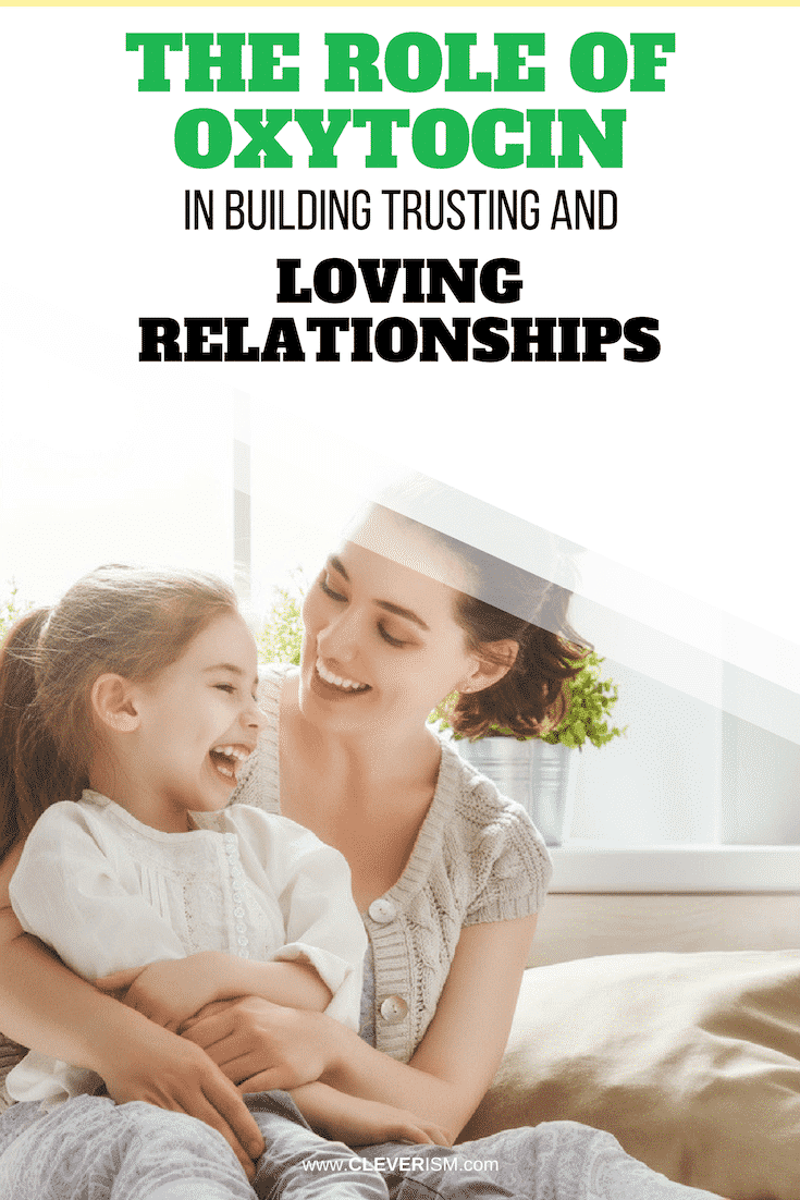 The Role of Oxytocin in Building Trusting and Loving Relationships - #Oxytocin #BuildingTrust #LovingRelationship #OxytocinAndRelationship #Cleverism