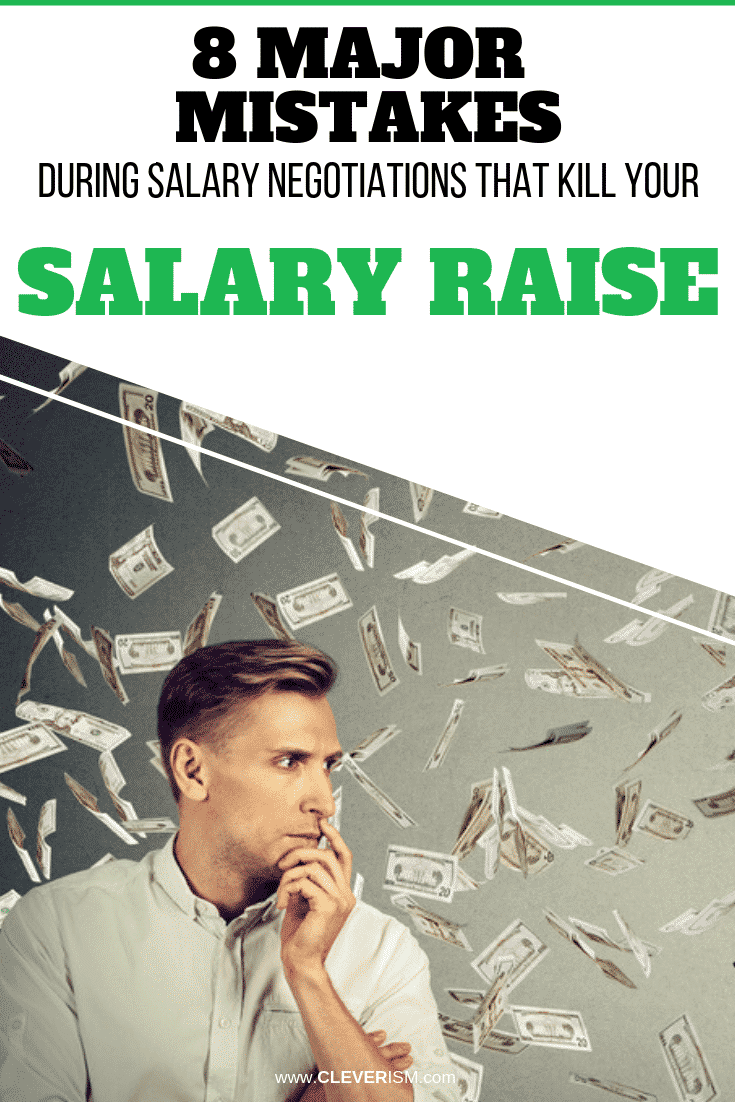 8 Major Mistakes During Salary Negotiations That Kill Your Salary Raise - #MistakesDuringSalaryNegotiation #SalaryNegotiationMistakes #Cleverism