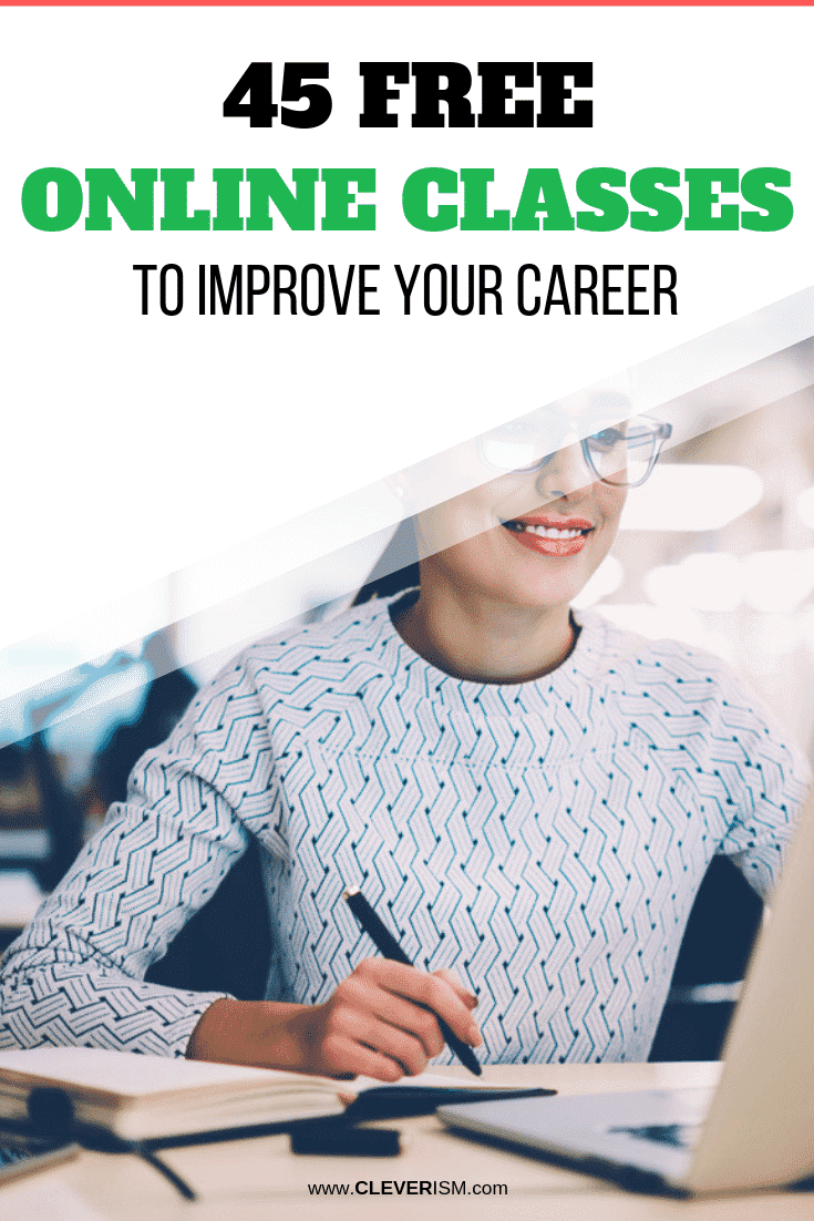 45 Free Online Classes to Improve Your Career - #OnlineClasses #OnlineClassesToImproveCareer #Career #CareerEducation #CareerOnlineEducation #Cleverism
