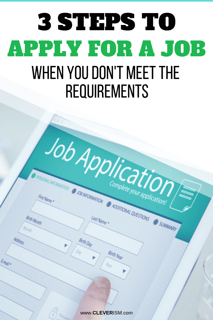 3 Steps to Apply for a Job When You Don't Meet the Requirements - #JobApplication #3StepsJobApplication #JobApplicationRequirements #Cleverism