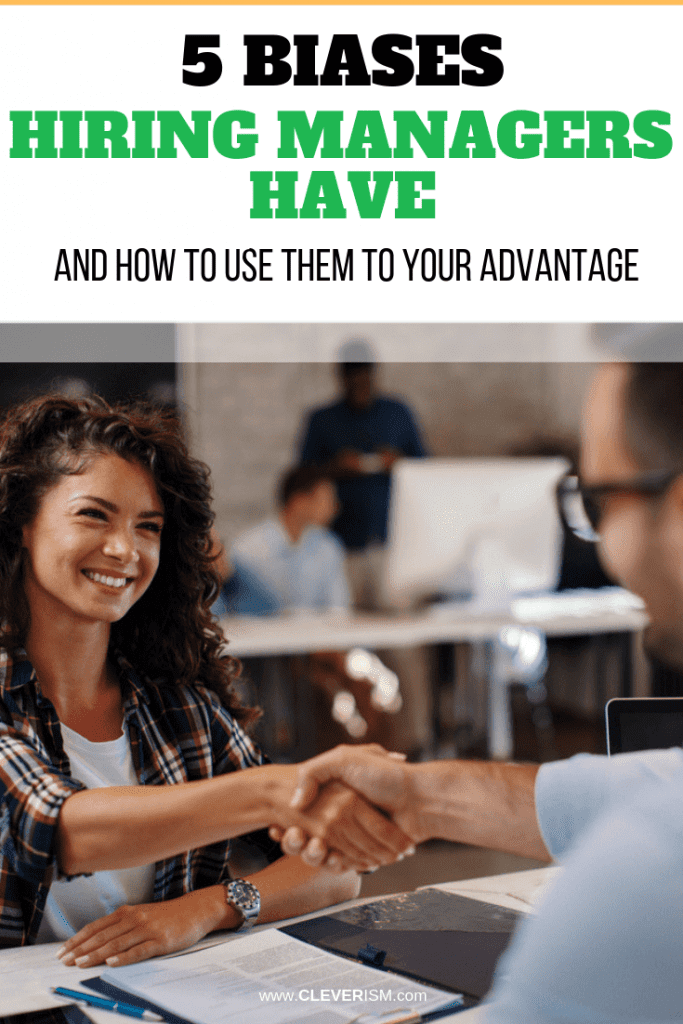 5 Biases Hiring Managers Have (and How to Use Them to Your Advantage)