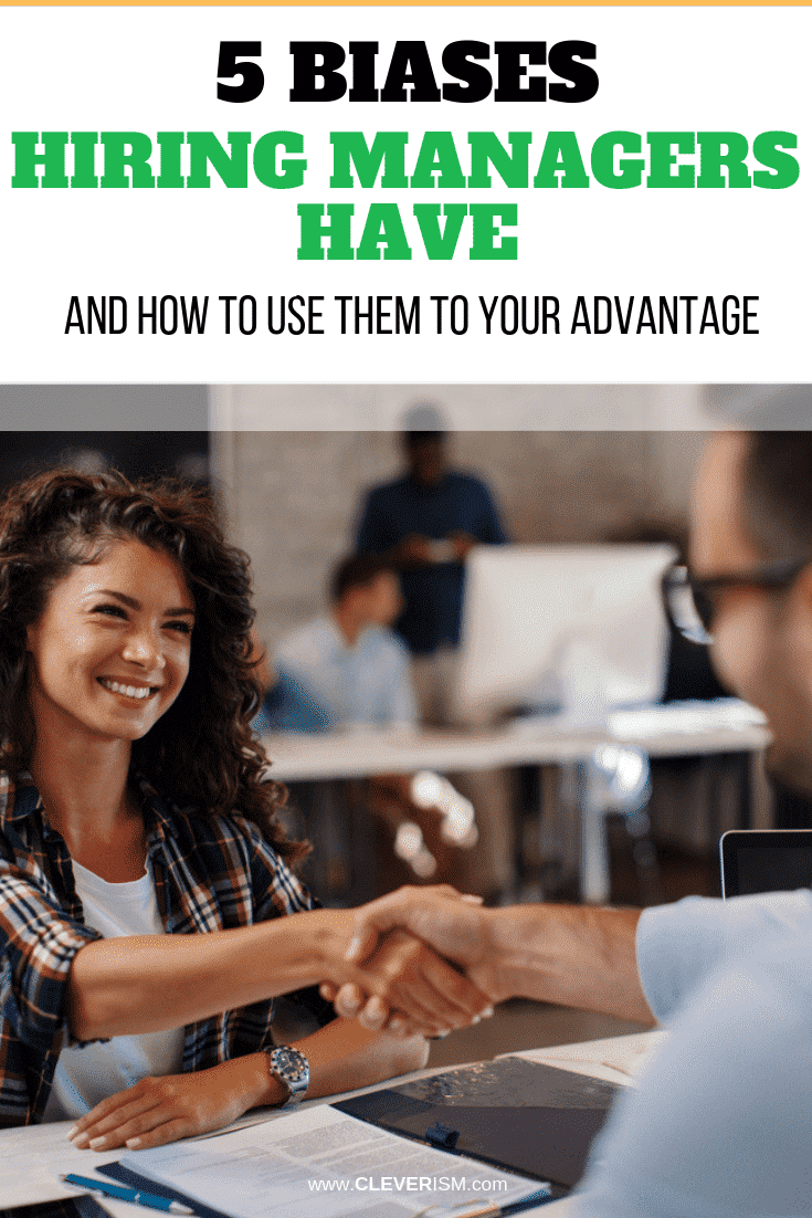 5 Biases Hiring Managers Have (and How to Use Them to Your Advantage) - #HiringManagers #BiasesHiringManagers #Cleverism