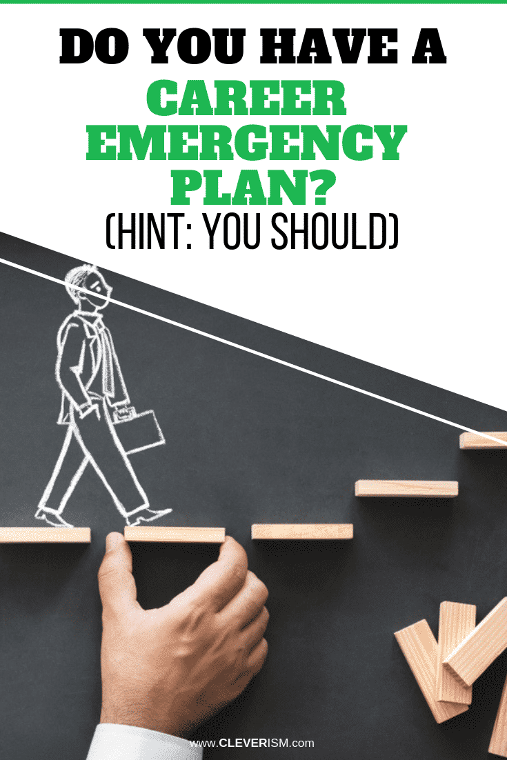 Do You Have a Career Emergency Plan? (Hint: You Should) - #CareerEmergencyPlan #Career #Cleverism