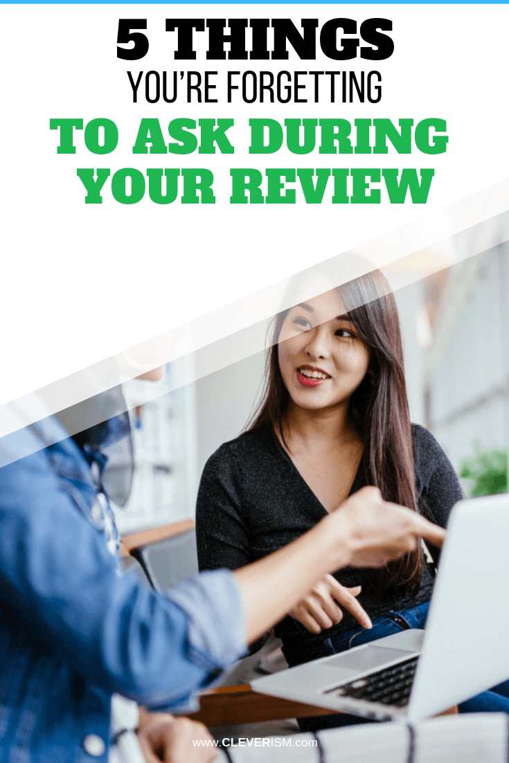 5 Things You're Forgetting to Ask During Your Review - #JobReview #ThingsToAskInJobReview #Cleverism