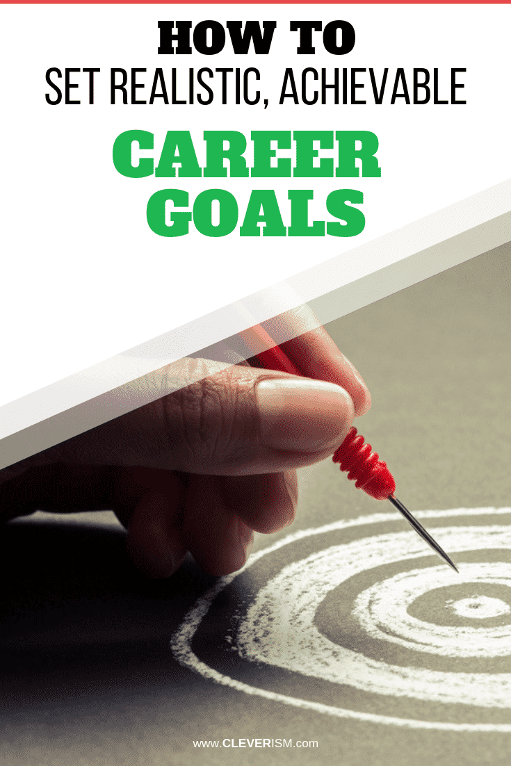 How to Set Realistic, Achievable Career Goals - #RealisticGoals #Goals #CareerGoals #SettingCareerGoals #Cleverism
