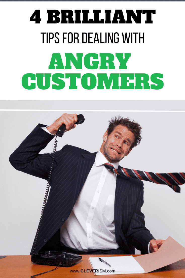 4 Brilliant Tips for Dealing With Angry Customers - #AngryCustomers #Customers #DealingWithAngryCustomers #Cleverism