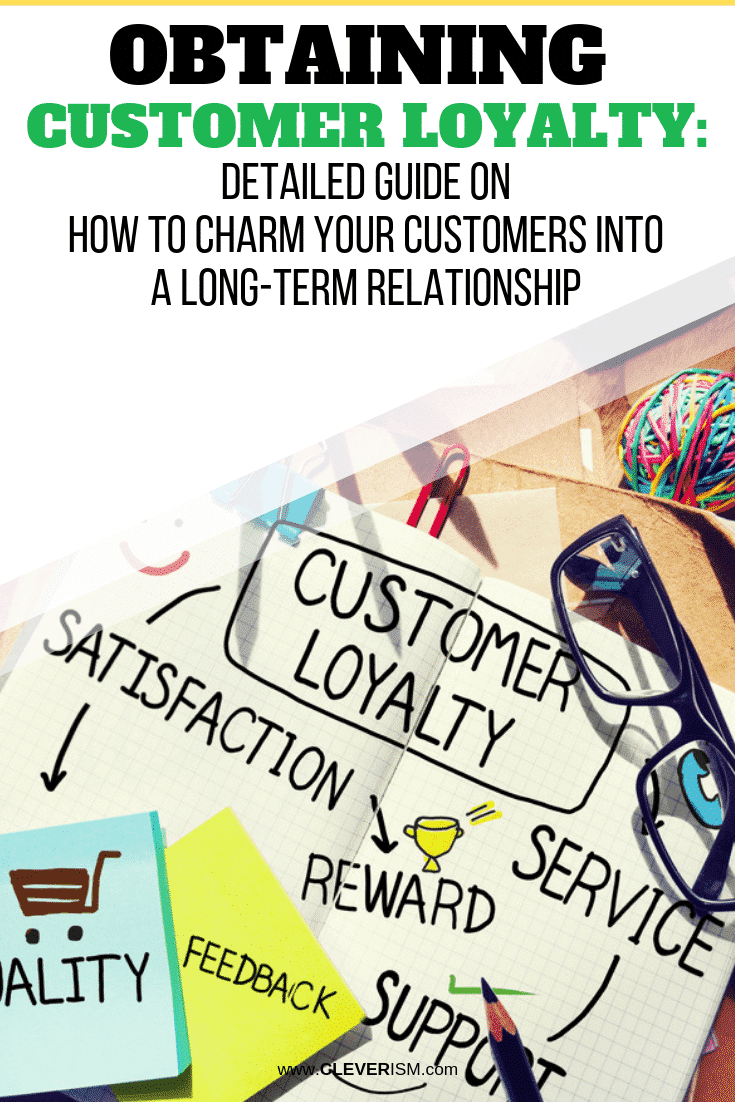 Obtaining Customer Loyalty: Detailed Guide on How to Charm Your Customers into a Long-term Relationship - #ObtainingCustomerLoyalty #CustomerLoyalty #CharmYourCustomers #Cleverism