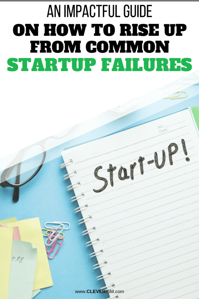 An Impactful Guide on How to Rise Up from Common Startup Failures