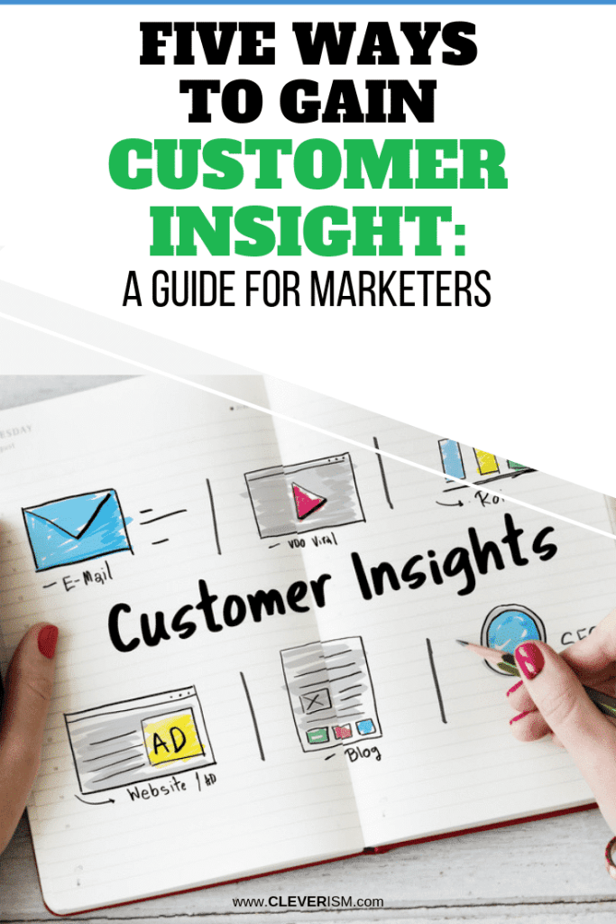 Five Ways to Gain Customer Insight: A Guide for Marketers
