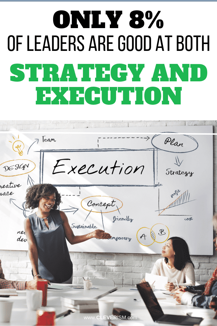 Only 8% of Leaders are Good at Both Strategy and Execution - #Leadership #StrategyAndExecution #Strategy #Execution #Cleverism