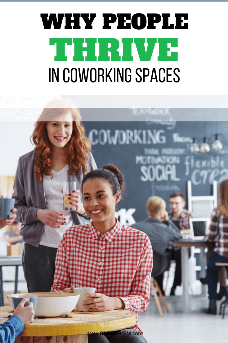 Why People Thrive in Coworking Spaces - #Coworking #CoworkingSpaces #Cleverism