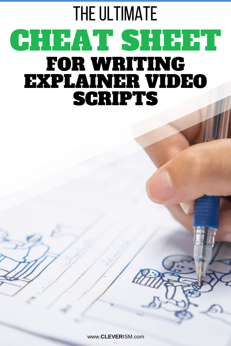The Ultimate Cheat Sheet for Writing Explainer Video Scripts - #ExplainerVideoScripts #ExplainerVideos #Cleverism