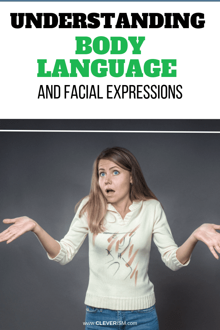 Understanding Body Language and Facial Expressions - #BodyLanguage #FacialExpressions #Cleverism