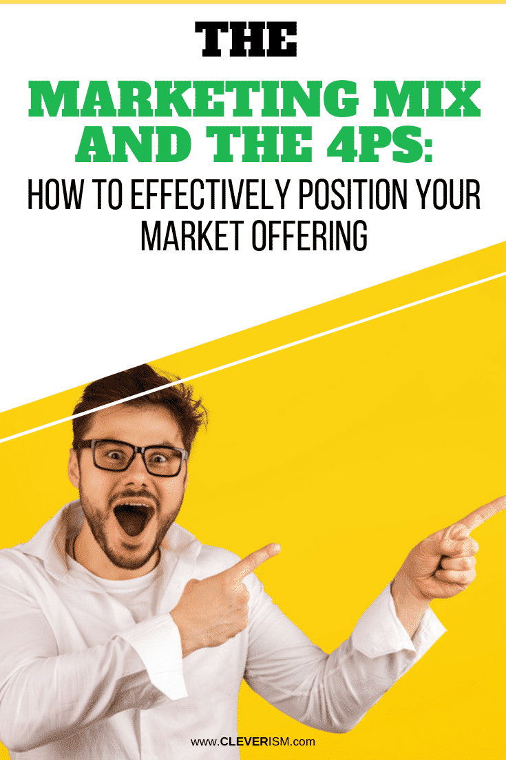 Marketing Mix and 4Ps: How to Effectively Position Your Market Offering - #MarketingMix #4Ps #Positioning #MarketOffering #Cleverism