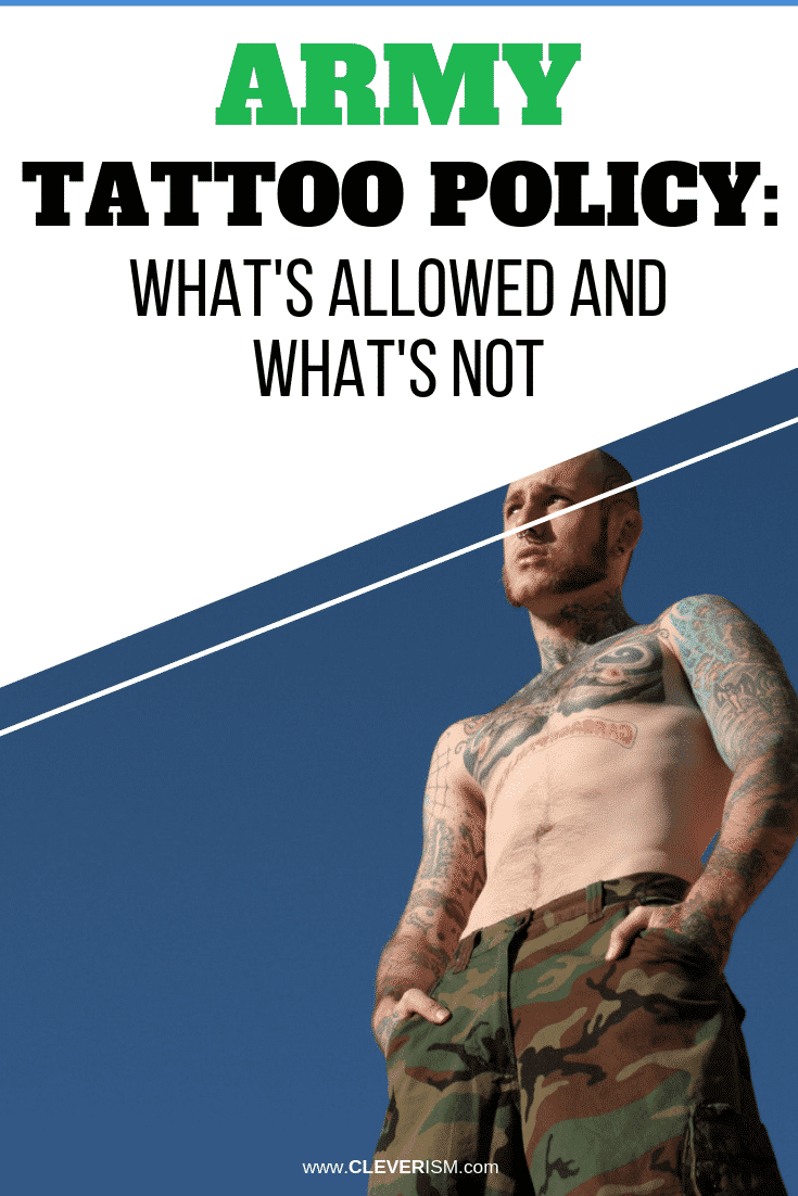 The Army Tattoo Policy: What's Allowed and What's Not - #ArmyTattooPolicy #Tattoo #Cleverism