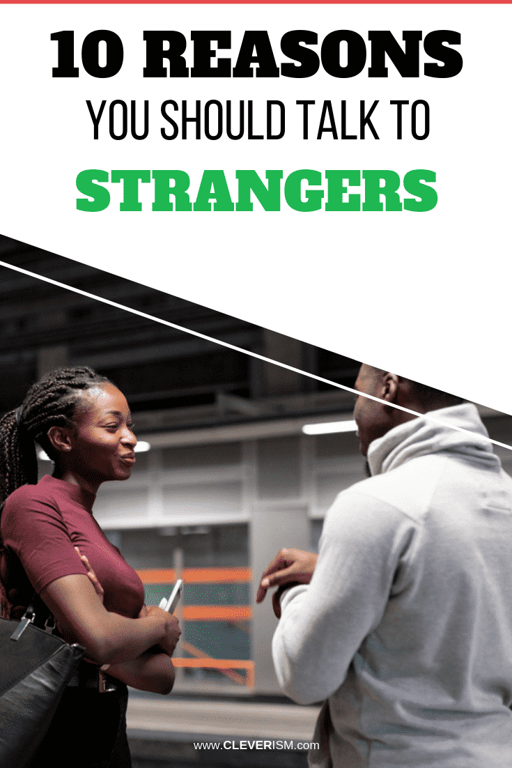 10 Reasons You Should Talk to Strangers - #Strangers #TalkingToStrangers #ReasonsYouShouldTalkToStrangers #Cleverism
