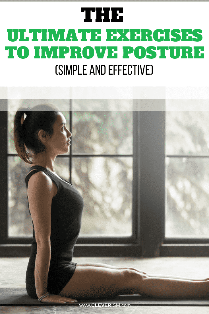 The Ultimate Exercises to Improve Posture (Simple and Effective) - #ImprovePosture #ExercisesToImprovePosture #Cleverism
