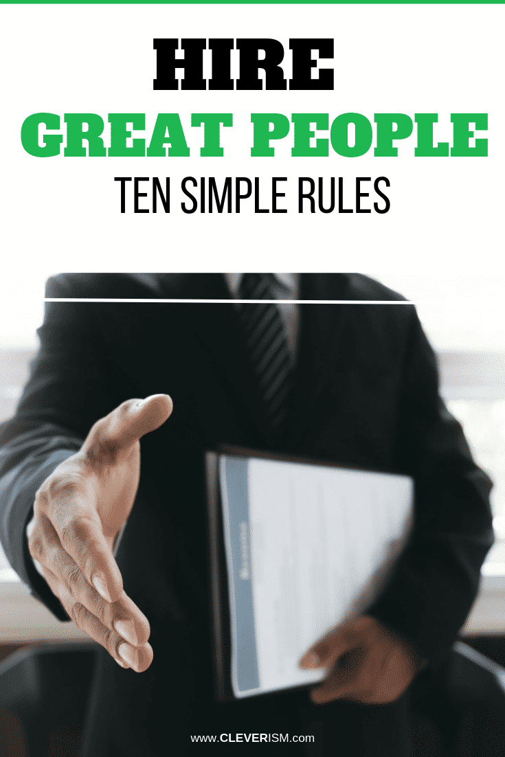 Hire Great People: Ten Simple Rules - #HireGreatPeople #Cleverism