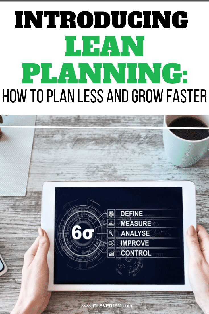 Introducing Lean Planning: How to Plan Less and Grow Faster - #LeanPlanning #HowToPlanLessAndGrowFaster #Cleverism