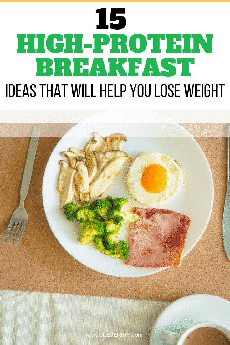 15 High-Protein Breakfast Ideas That Will Help You Lose Weight - #HighProteinBreakfast #LoseWeight #Cleverism