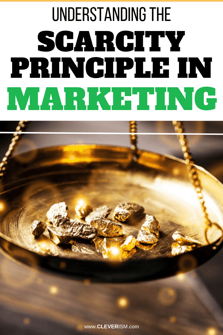 Understanding the Scarcity Principle in Marketing - #ScarcityPrinciple #Marketing #ScarcityInMarketing #Cleverism
