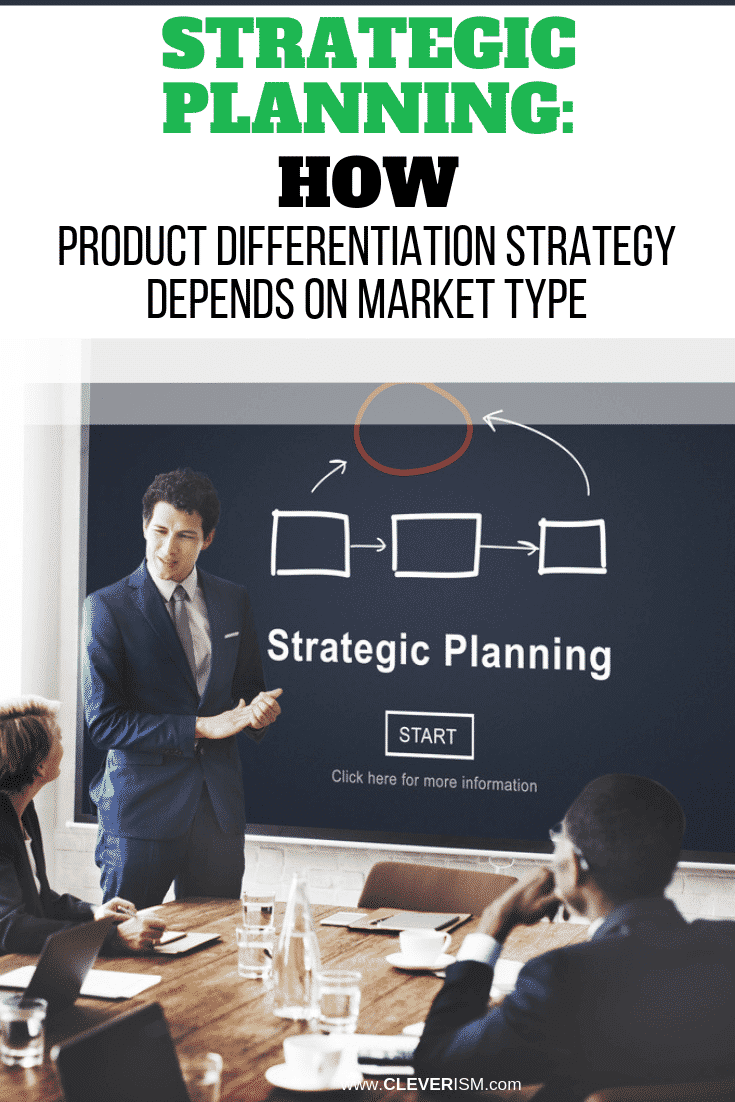 Strategic Planning: How Product Differentiation Strategy Depends on Market Type - #StrategicPlanning #ProductDifferentiation #ProductStrategy #Cleverism