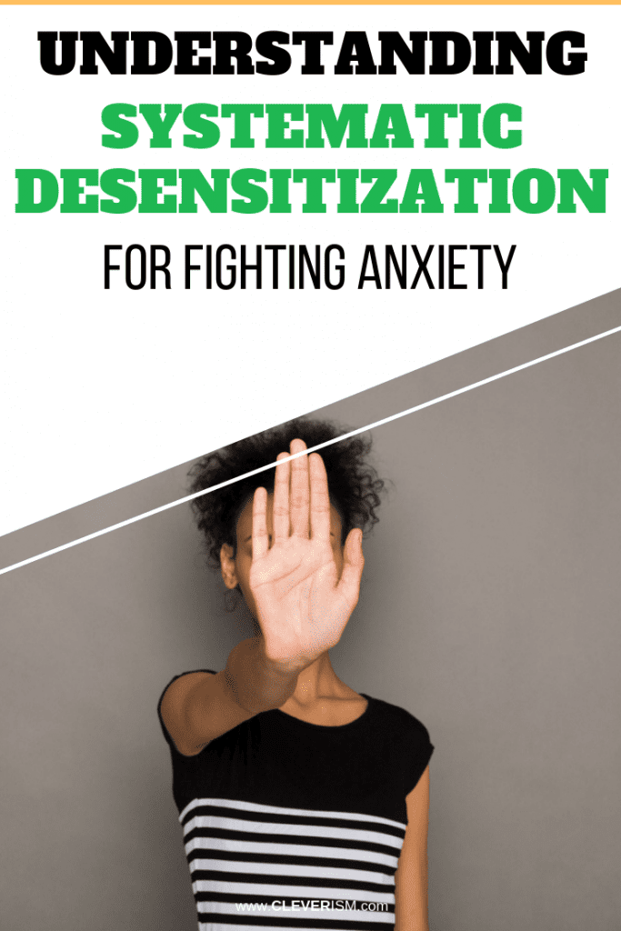 Understanding Systematic Desensitization for Fighting Anxiety