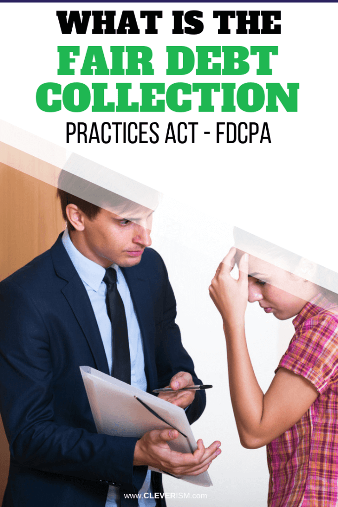 What is the Fair Debt Collection Practices Act - FDCPA?
