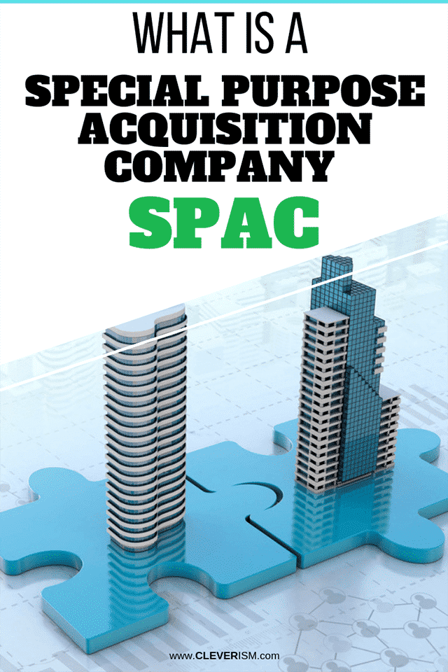 What is a Special Purpose Acquisition Company - SPAC