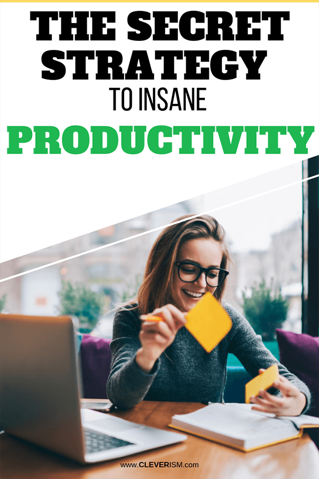 The Secret Strategy to Insane Productivity