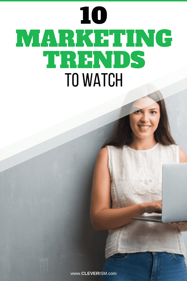 10 Marketing Trends to Watch