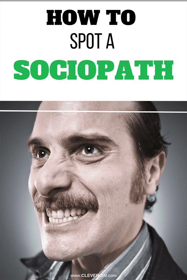 How to Spot a Sociopath: 16 Key Behavioral Characteristics that Define Sociopaths/Psychopaths and Others with Antisocial Disorders