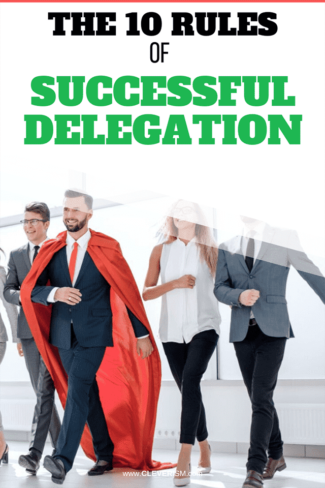 The 10 Rules of Successful Delegation