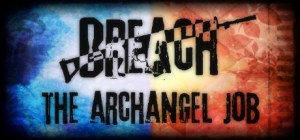Breach: The Archangel Job Free Download
