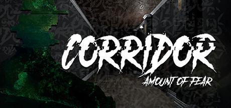 Corridor: Amount of Fear