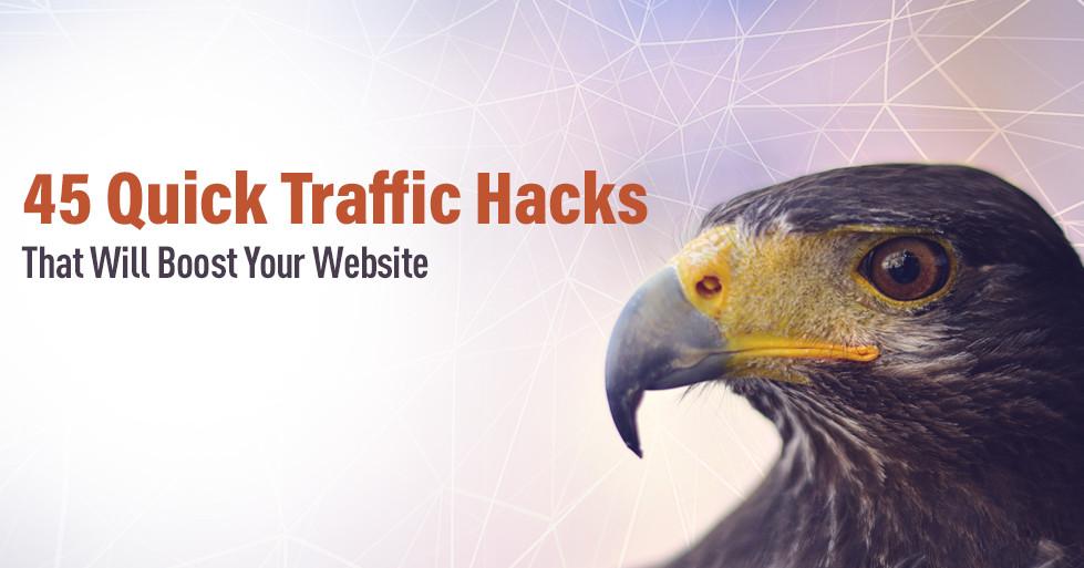 45 Traffic hacks