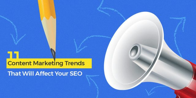 11_Content_Marketing_Trends_That_Will_Affect_Your_SEO